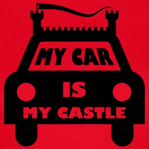 My car is my castle - Frauen T-Shirt