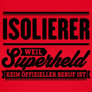 Superheld Isolierer - Frauen T-Shirt