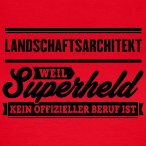 Superheld Landschaftsarchitekt - Frauen T-Shirt