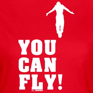 You can fly high white - Women's T-Shirt