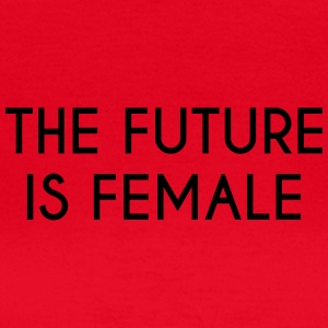 future is female - Women's T-Shirt