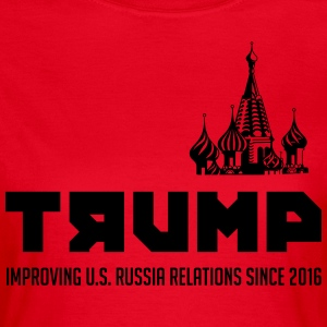 Trump: Improving US. Russia relations since 2016 - Women's T-Shirt
