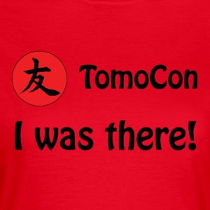 Tomocon - I was there! - Women's T-Shirt
