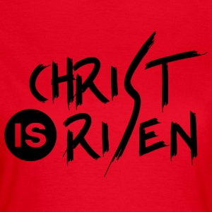 Christ is Risen - Frauen T-Shirt