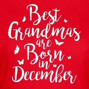 Best Grandmas are born in December - Frauen T-Shirt