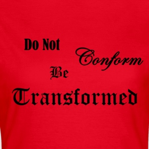 Do_Not_be_Conformed_copy - Women's T-Shirt