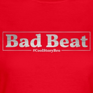 Poker Bad Beat - T-skjorte for kvinner