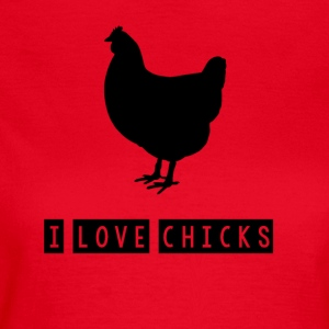 I love chicks - Frauen T-Shirt