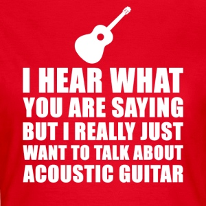 Funny Acoustic Guitar Gift Idea - Women's T-Shirt