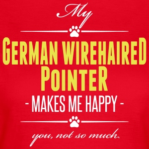 My German Wirehaired Pointer makes me happy - Frauen T-Shirt
