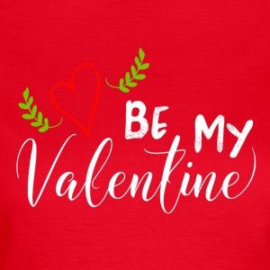 Be My Valentine - T-shirt dam