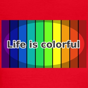 Life is colorful - Frauen T-Shirt