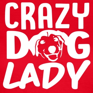 ++ Carzy Dog Lady ++ - Women's T-Shirt