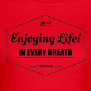 TSB - Enjoying Life - T-shirt Femme