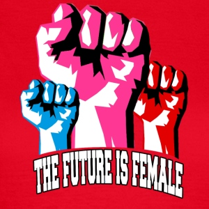 The Future is Female! Sterke Women Unite - Vrouwen T-shirt