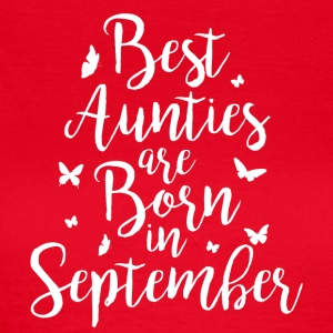 Best Aunties are born in September - Frauen T-Shirt