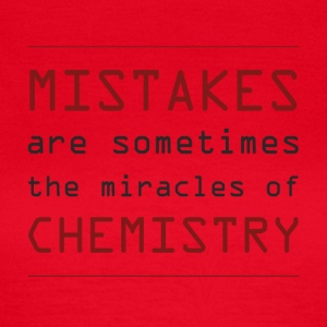 Chemiker / Chemie: Mistakes are sometimes the - Frauen T-Shirt