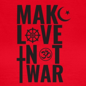 Make Love Not War - Vrouwen T-shirt