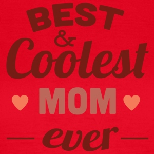 best and coolest mom ever - Women's T-Shirt