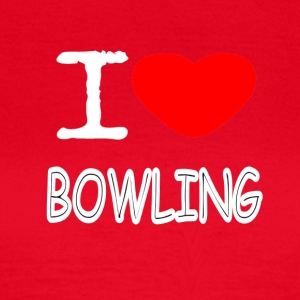 I LOVE BOWLING - Frauen T-Shirt