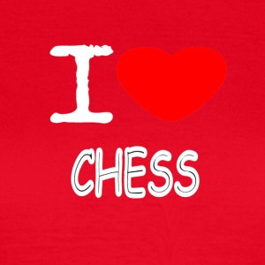 I LOVE CHESS - Frauen T-Shirt