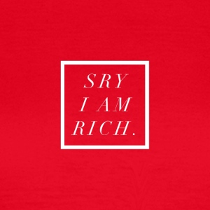 SORRY I AM RICH - T-Shirt & Hoody - Frauen T-Shirt
