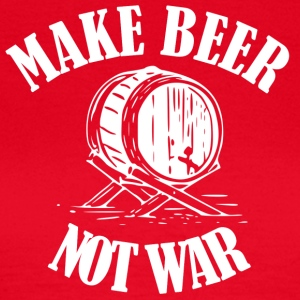 Make Beer was not ... Make Beer Not Wars - Women's T-Shirt