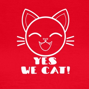 yes we cat! - Vrouwen T-shirt