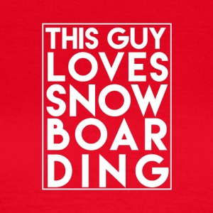 Denne Guy Loves Snowboarding - Boarder Power! - Dame-T-shirt