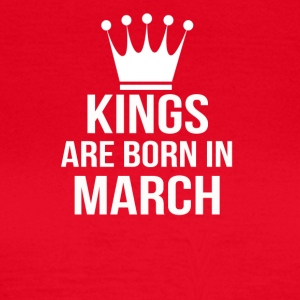 kings are born in march - Frauen T-Shirt