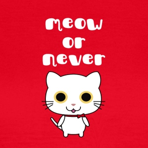 meow or never - Frauen T-Shirt