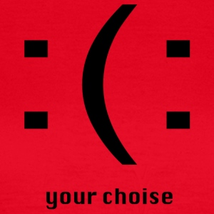 Your choise - Women's T-Shirt