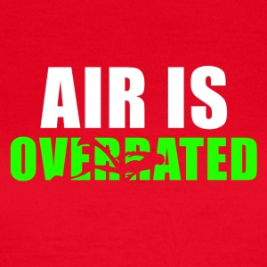 Air is overrated - Frauen T-Shirt