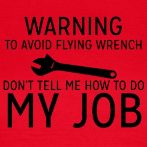 Mechanic: Waarschuwing - Om te voorkomen Flyin Wrench, Do not - Vrouwen T-shirt