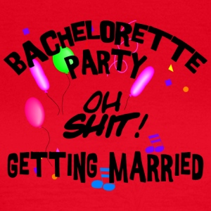 Funny Bachelorette Party Getting Married - T-skjorte for kvinner