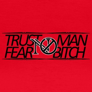 Trust No Man, Fear No Chienne - T-shirt Femme