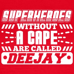 DJ - SUPERHEROES WITHOUT A CAPE - Frauen T-Shirt