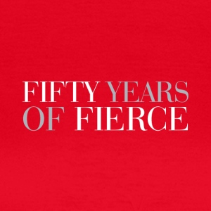 50th birthday: Fifty years of fierce - Women's T-Shirt