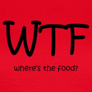 WTF! where's the food? - Women's T-Shirt