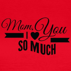 mom i love you so much black - Women's T-Shirt