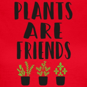 PLANTS are friends - Frauen T-Shirt