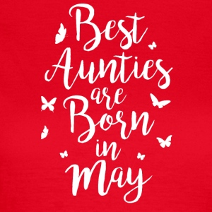 Best Aunties are born in May - Women's T-Shirt