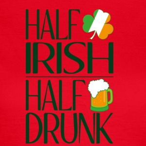 Half Irish half drunk - Women's T-Shirt
