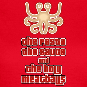 THE PASTA THE SAUCE AND THE HOLY MEATBALLS 2 - Women's T-Shirt