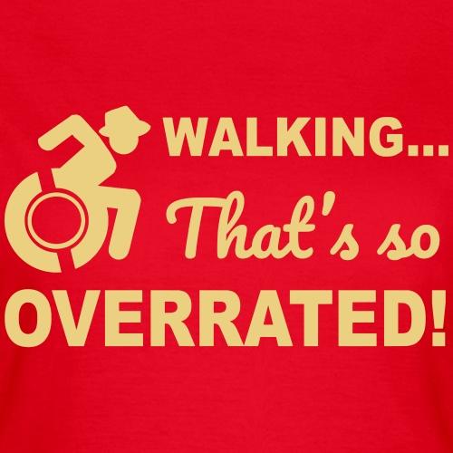 Lopen is zo overgewaardeerd 004 - Vrouwen T-shirt