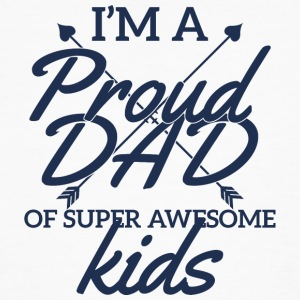 Vatertag: I´m A Proud Dad Of Super Awesome Kids - Männer Bio-T-Shirt