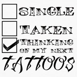 Tattoo / Tätowierung: Single, Taken, Thinking Of - Männer Bio-T-Shirt