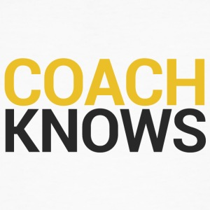 Coach / Trainer: Coach Knows - Männer Bio-T-Shirt