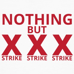 Bowling / Bowler: Nothing But Strike, Strike, Stri - Ekologisk T-shirt herr