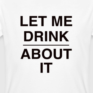 Drink about it - Camiseta ecológica hombre